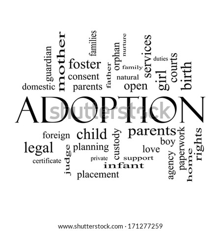 Adoption Word Cloud Concept in black and white with great terms such as baby, parent, rights, love and more. - stock photo