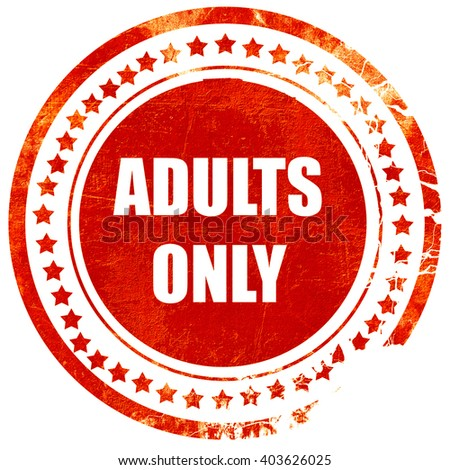 adults only sign, grunge red rubber stamp on a solid white backg - stock photo