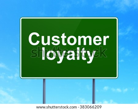 Advertising concept: Customer Loyalty on road sign background - stock photo