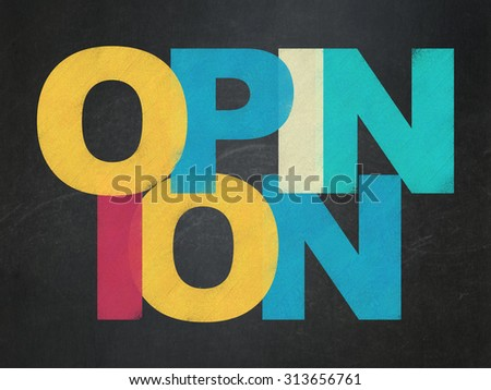Advertising concept: Painted multicolor text Opinion on School Board background - stock photo
