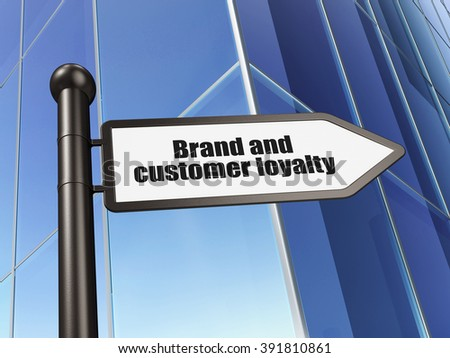 Advertising concept: sign Brand and Customer loyalty on Building background - stock photo