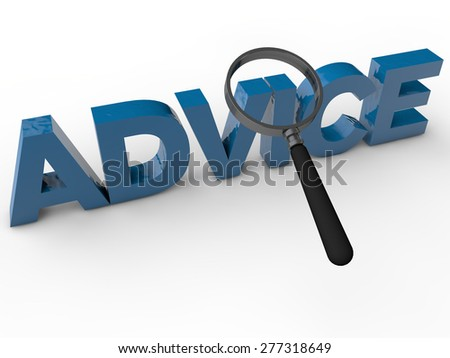 Advice - 3D Text with magnifier over white Background - stock photo