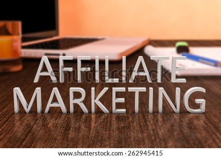 Affiliate Marketing - letters on wooden desk with laptop computer and a notebook. 3d render illustration. - stock photo
