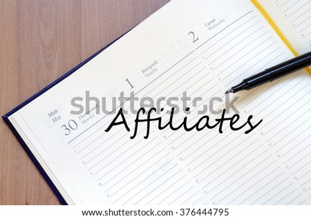 Affiliates text concept write on notebook
