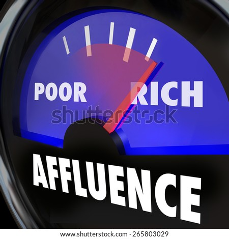 Affluence word on a gauge measuring the growing gap and disparity in income between rich and poor people - stock photo