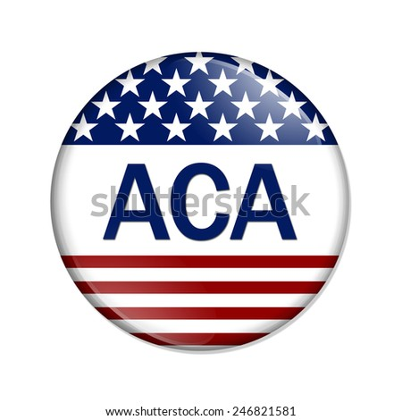 Affordable Care Act Button , A white button with red stripes and stars with words ACA isolated on a white background - stock photo