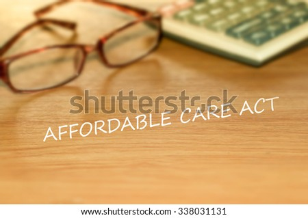 AFFORDABLE CARE ACT message on the table