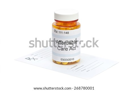Affordable Care Act pill bottle with prescription on white.  Label and all information contained therein is fictitious.