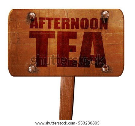 afternoon tea, 3D rendering, text on wooden sign