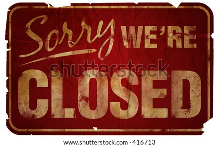 Aged Sorry We're Closed sign. - stock photo