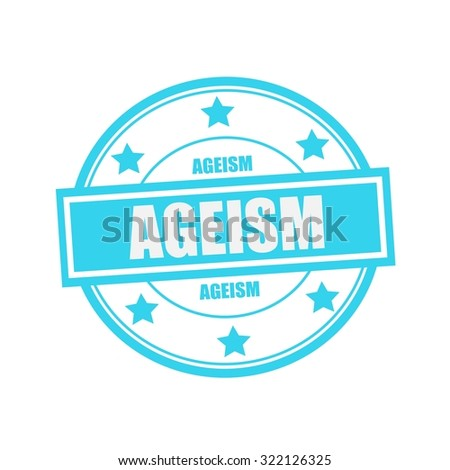 AGEISM white stamp text on circle on blue background and star