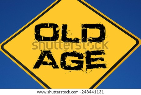 Aging concept, caution sign. - stock photo