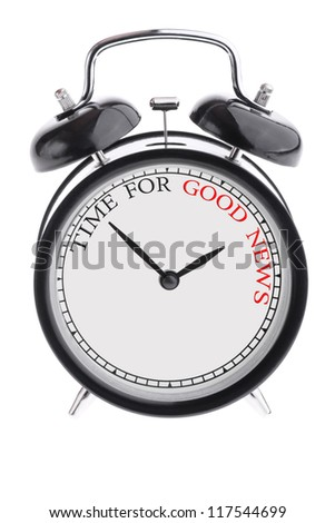 Alarm clock with the inscription Time for good news