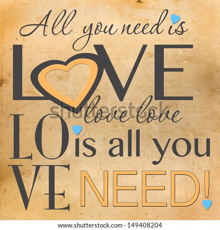 All You Need Is Love Word Art Il Ration Vintage Background