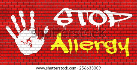 Allergy stop allergies and allergic reactions hypersensitivity disorder of the immune system  asthma attack caused by food or pollen hay fever graffiti on red brick wall, text and hand - stock photo