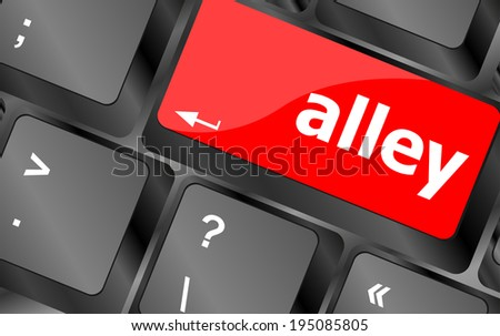 alley words concept with key on keyboard, keyboard button
