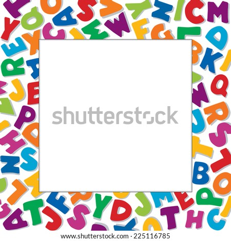 Alphabet Frame, square multicolor letter border, white background. Copy space for education, back to school announcements, posters, fliers, stationery, scrapbooks, albums, DIY projects. - stock photo