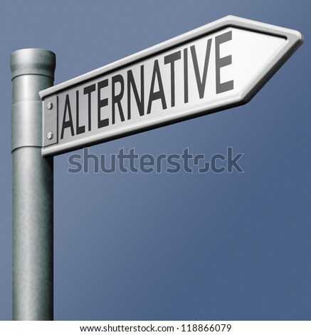 alternative different choice or direction choose other strategy and change perspective road sign with text - stock photo
