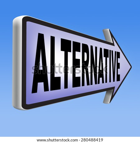 alternatives in choices, choose different option underground music or movement