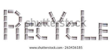 Aluminum cans that spell out Recycle - stock photo