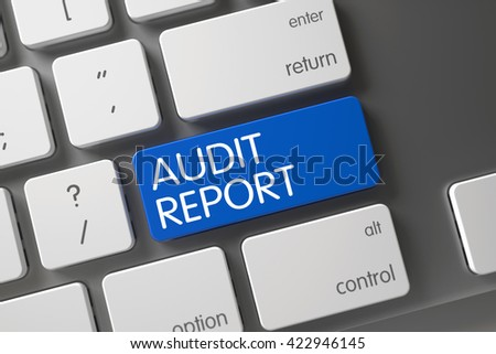 Aluminum Keyboard Button Labeled Audit Report. Audit Report CloseUp of Modernized Keyboard on Laptop. Laptop Keyboard with the words Audit Report on Blue Key. 3D. - stock photo