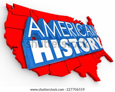 American History 3d Words On A Map Of The United States To Ilrate Learning About The