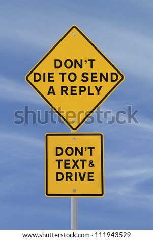 Amusing road sign warning of the danger of texting and driving (against a blue sky background)