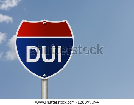 An American road sign and words DUI with sky background, Stop Drinking and Driving