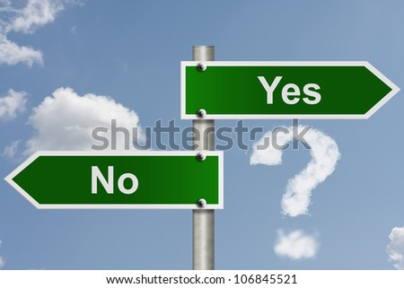 An American road signs words Yes and No with sky background and a cloud question mark, What is your decision - stock photo