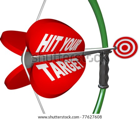 An arrow  with the words Hit Your Target is pulled back on the bow and is aimed at a red bulls-eye target, symbolizing the aim it takes to achieve your goal and reach your objective of success - stock photo