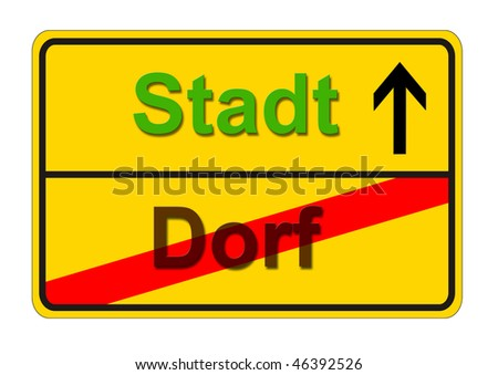 "an european sign in german language ""from village to city"""