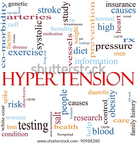 An illustration around the word Hypertension with lots of different terms such as high, blood, pressure, diet, cause, control, systolic, diastolic and a lot more. - stock photo