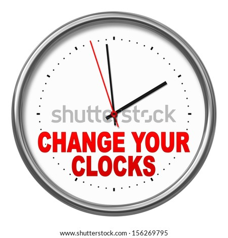 "An image of a clock with the text ""change your clocks"" - stock photo"