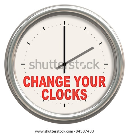 """An image of a nice clock with """"change your clocks"""" - stock photo"""