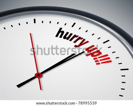 An image of a nice clock with hurry up