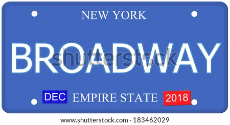 An imitation New York License Plate with the word BROADWAY and Empire State making a great concept.