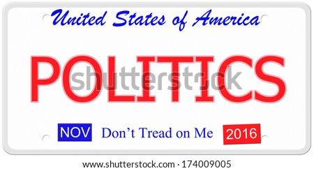 An imitation United States license plate with the words POLITICS and  November 2016.  Don't tread on me on bottom.