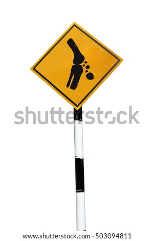 An isolated cutout of a signboard with an icon of a knee bone with falling rocks for the health concept: Caution of knee injury.