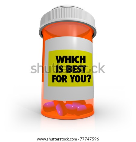 An orange prescription bottle that contains several pills has a label that reads Which is Best for You?