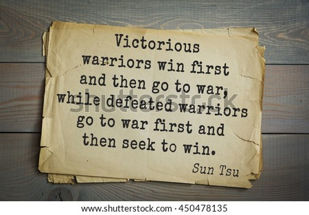 Ancient chinese strategist and philosopher Sun Tzu quote on old paper background. Victorious warriors win first and then go to war, while defeated warriors go to war first and then seek to win.  - stock photo