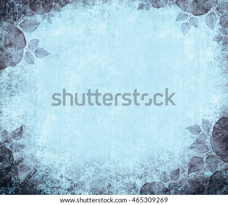 Ancient wall-paper grunge on a rough cloth, with flower edges, blue. Vintage background. Basis for the text or design.