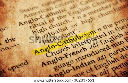 Anglo-Catholicism word in old textured dictionary