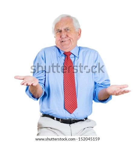 Angry unhappy elderly man or worker or boss asking what's the problem, who cares, so what. Isolated on white background.