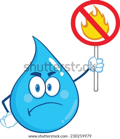 Angry Water Drop Character Holding Up A Fire Stop Sign. Raster Illustration Isolated On White Background - stock photo