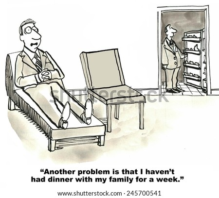 Another problem is that I have not had dinner with my family for a week, says the overworked businessman to the therapist. - stock photo