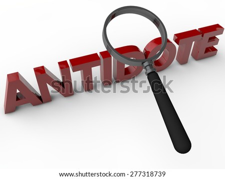 Antidote - 3D Text with maginifier over white Background - stock photo