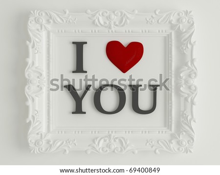 antique white frame labeled - I love you, in front of white wall, similar variations in my portfolio - stock photo