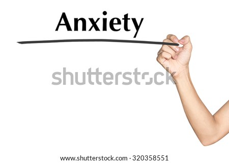 Anxiety Man hand writing virtual screen text on white background - stock photo