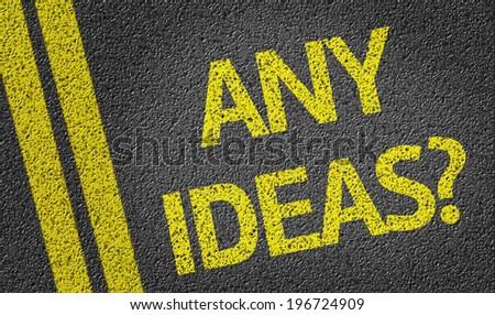Any Ideas? written on the road - stock photo