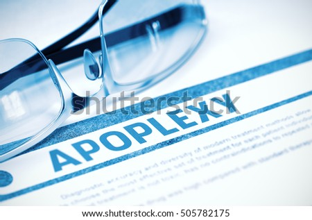 Apoplexy - Medical Concept on Blue Background with Blurred Text and Composition of Eyeglasses. 3D Rendering.